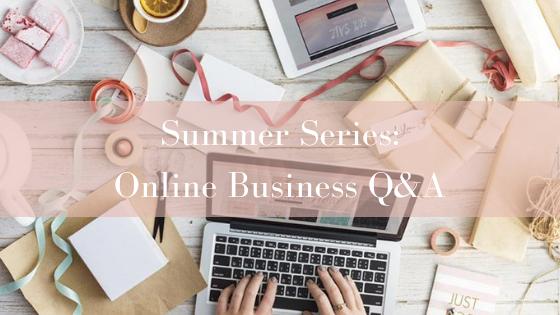 Summer Series: Online Business Q&A