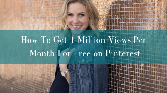 How To Get 1 Million Views Per Month For Free on Pinterest