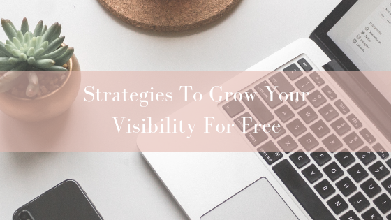 Strategies To Grow Your Visibility For Free