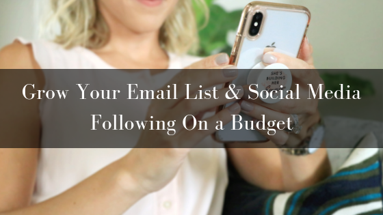 Grow Your Email List & Social Media Following On a Budget
