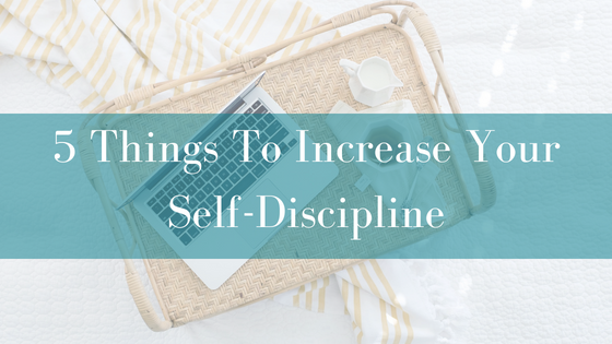 5 Things To Increase Your Self-Discipline