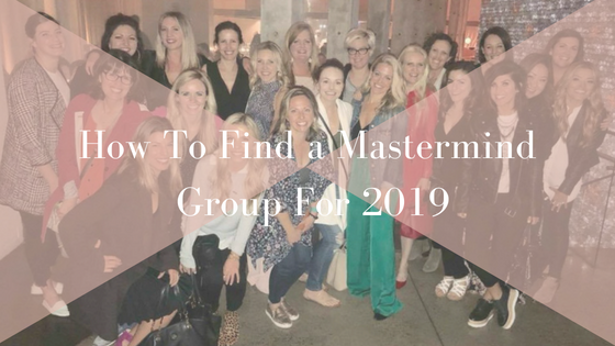 How To Find a Mastermind Group For 2019