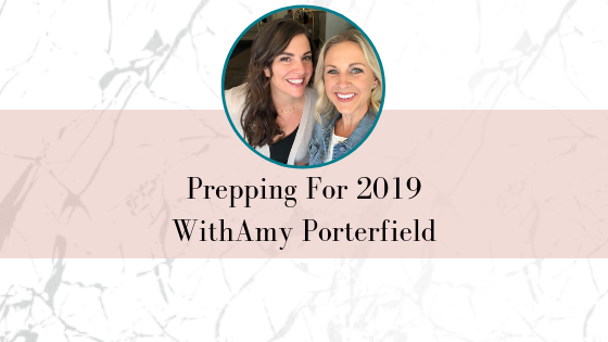 Prepping For 2019 With Amy Porterfield