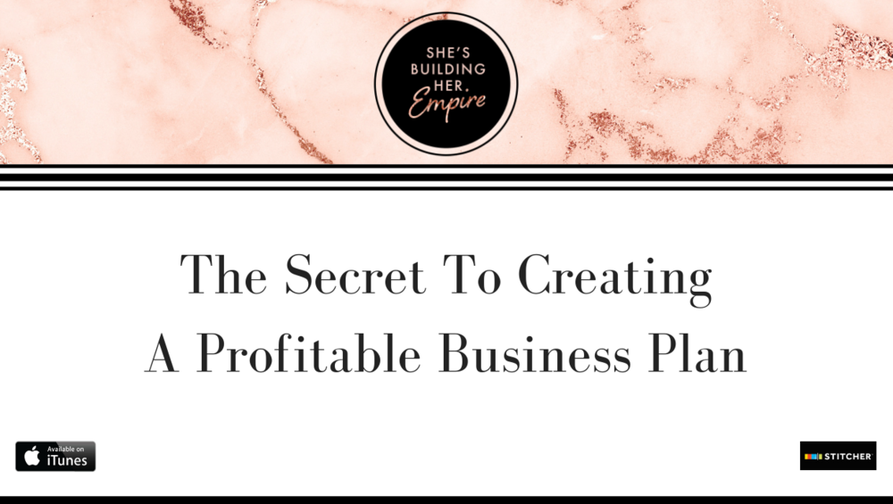 THE SECRET TO CREATING A PROFITABLE BUSINESS PLAN