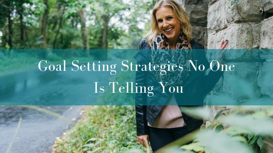 Goal Setting Strategies No One Is Telling You