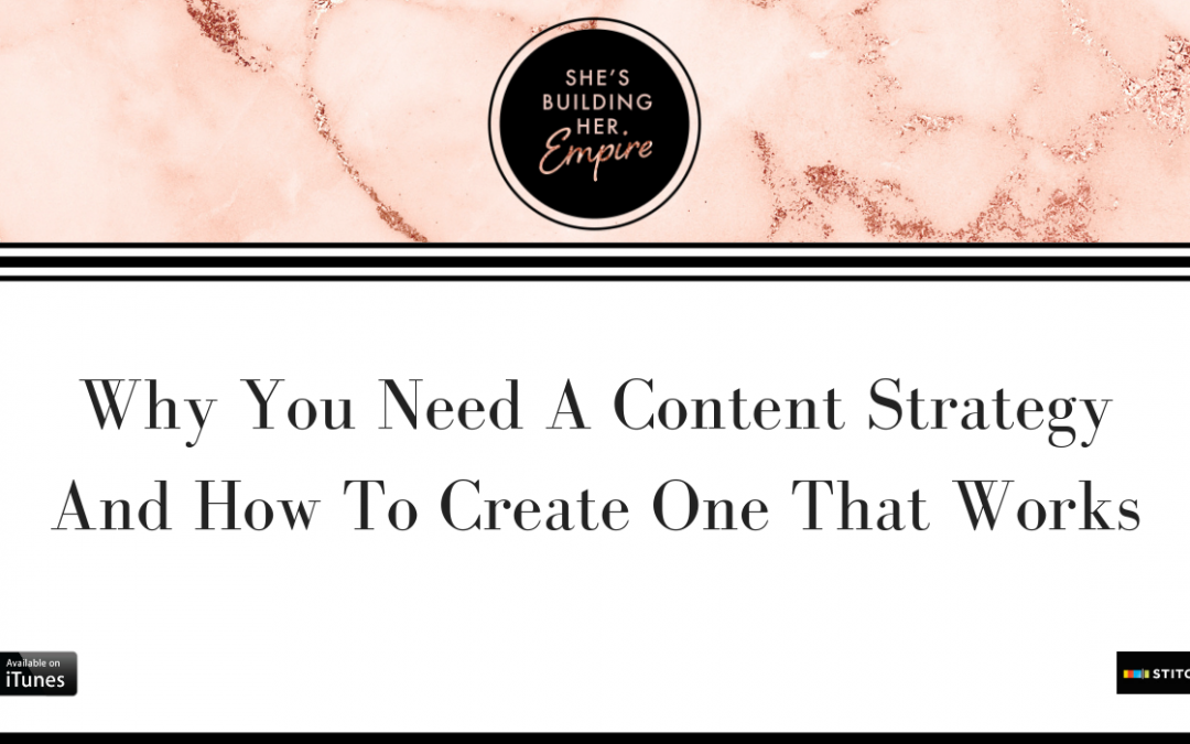 WHY YOU NEED A CONTENT STRATEGY AND HOW TO CREATE ONE THAT WORKS