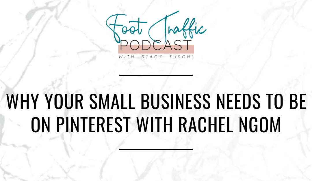 WHY YOUR SMALL BUSINESS NEEDS TO BE ON PINTEREST WITH RACHEL NGOM