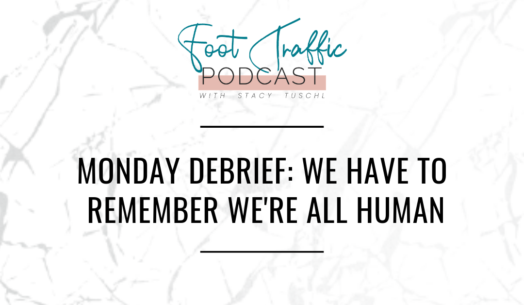 MONDAY DEBRIEF: WE HAVE TO REMEMBER WE'RE ALL HUMAN