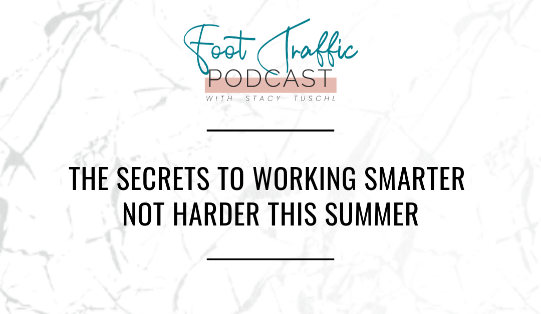 THE SECRETS TO WORKING SMARTER, NOT HARDER THIS SUMMER