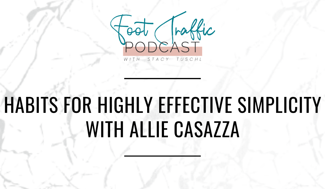 HABITS FOR HIGHLY EFFECTIVE SIMPLICITY WITH ALLIE CASSAZA