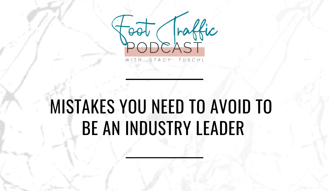 MISTAKES YOU NEED TO AVOID TO BE AN INDUSTRY LEADER