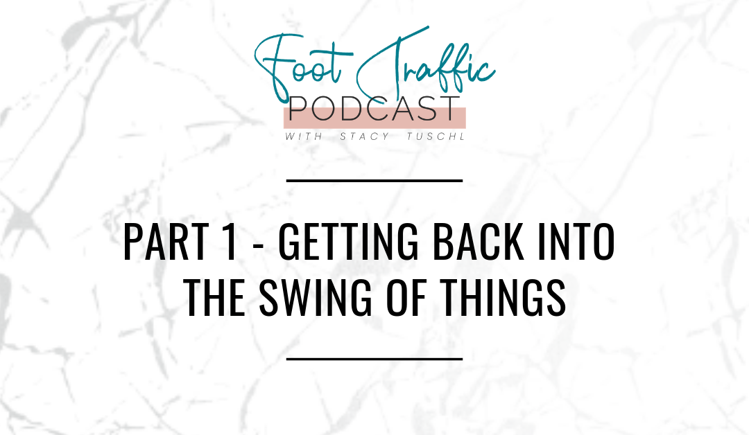 PART 1 – GETTING BACK INTO THE SWING OF THINGS