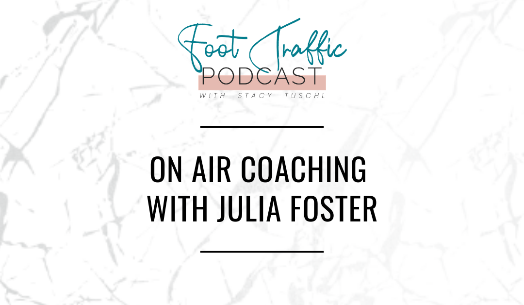ON AIR COACHING WITH JULIA FOSTER