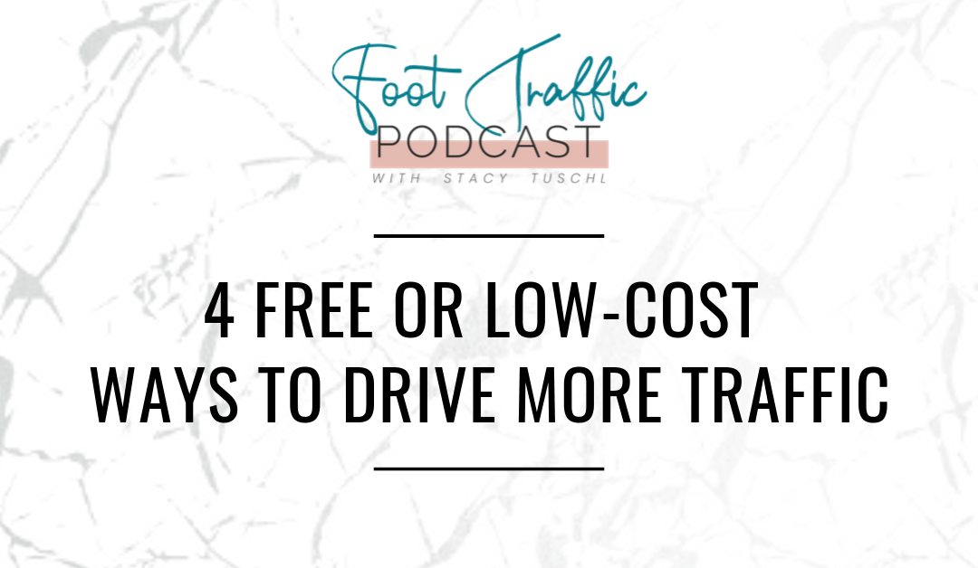 4 FREE OR LOW-COST WAYS TO DRIVE MORE TRAFFIC