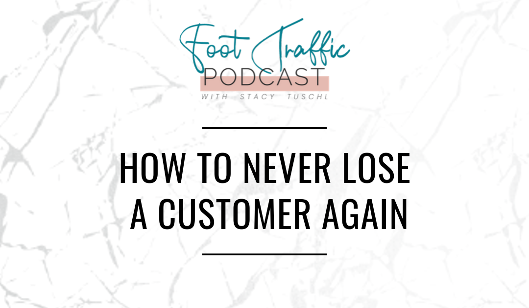 HOW TO NEVER LOSE A CUSTOMER AGAIN