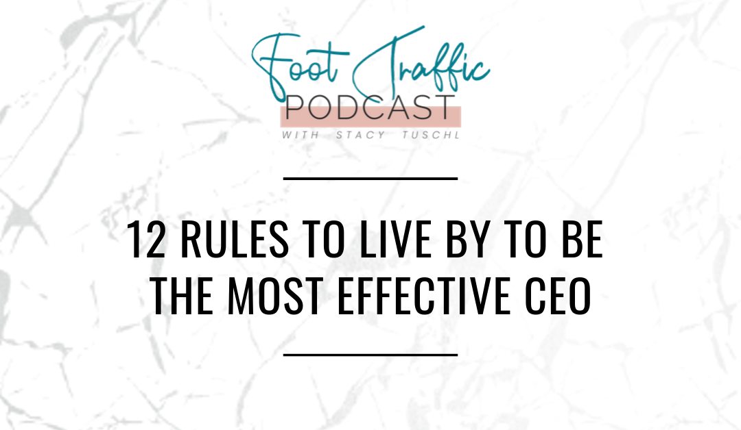 12 RULES TO LIVE BY TO BE THE MOST EFFECTIVE CEO