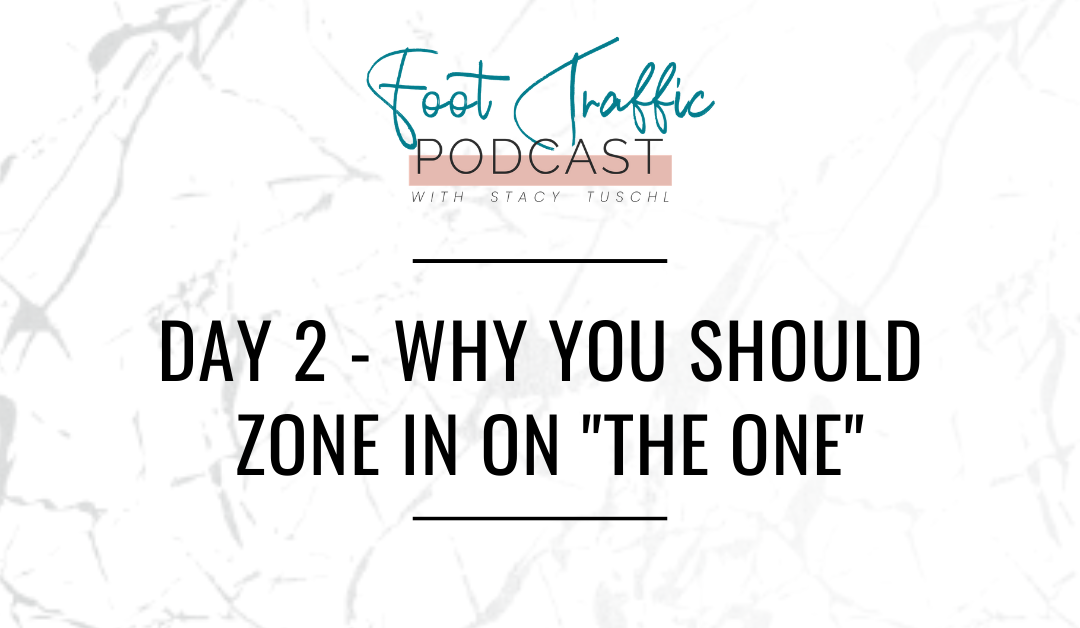 "DAY 2 – WHY YOU SHOULD ZONE IN ON ""THE ONE"""