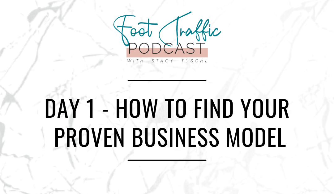 DAY 1 – HOW TO FIND YOUR PROVEN BUSINESS MODEL
