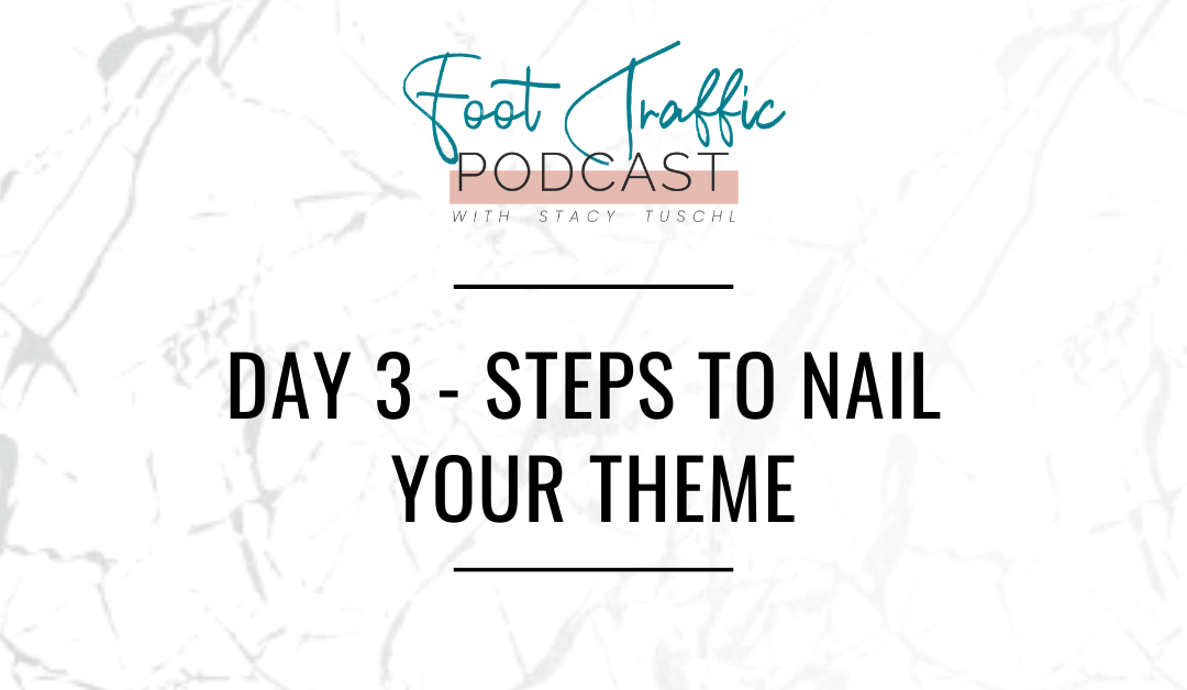 DAY 3 – STEPS TO NAIL YOUR THEME