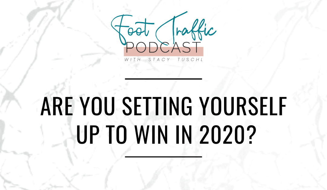ARE YOU SETTING YOURSELF UP TO WIN IN 2020?