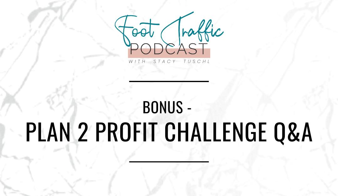 Bonus – Plan 2 Profit Challenge Q&A