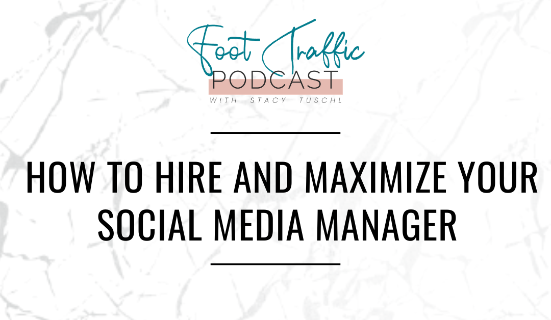 HOW TO HIRE AND MAXIMIZE YOUR SOCIAL MEDIA MANAGER