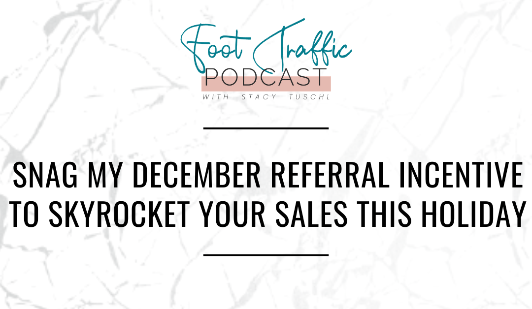 Snag my December Referral Incentive to Skyrocket Your Sales This Holiday