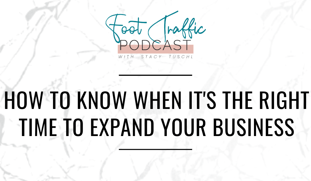HOW TO KNOW WHEN IT'S THE RIGHT TIME TO EXPAND YOUR BUSINESS