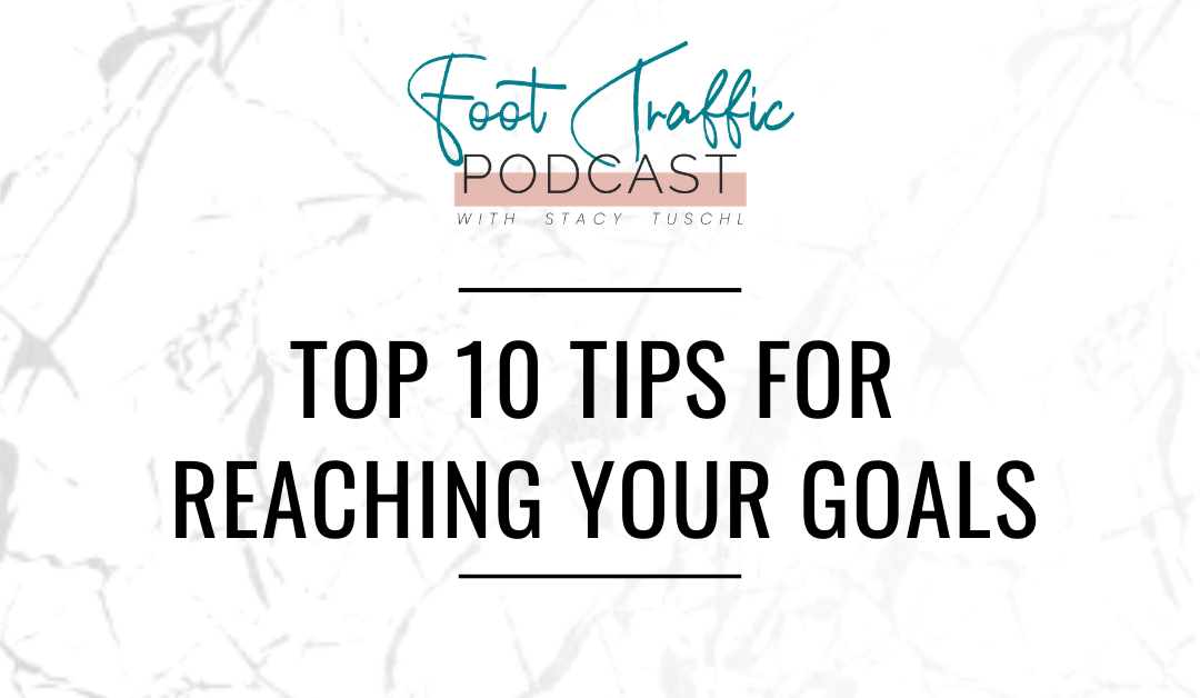 TOP 10 TIPS FOR REACHING YOUR GOALS