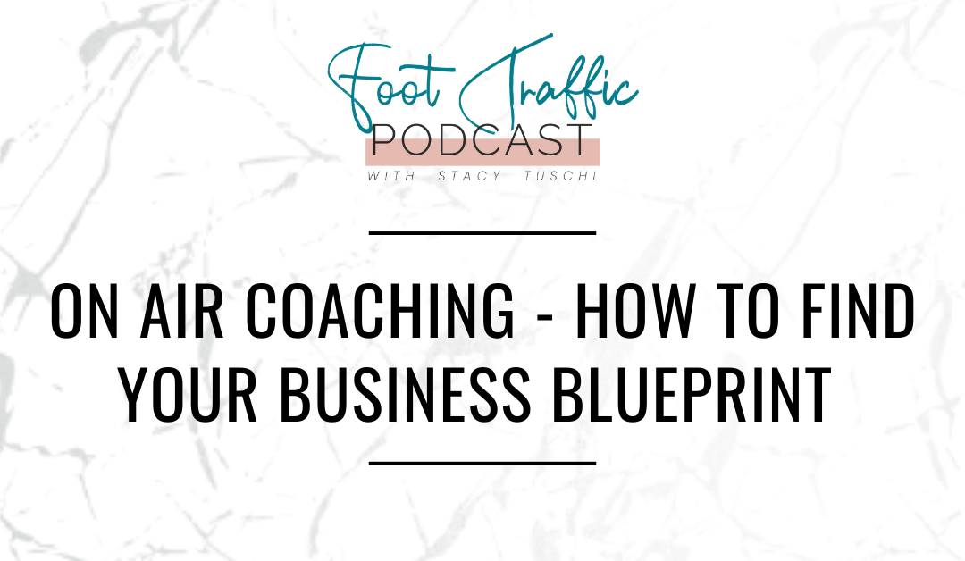 ON AIR COACHING – HOW TO FIND YOUR BUSINESS BLUEPRINT