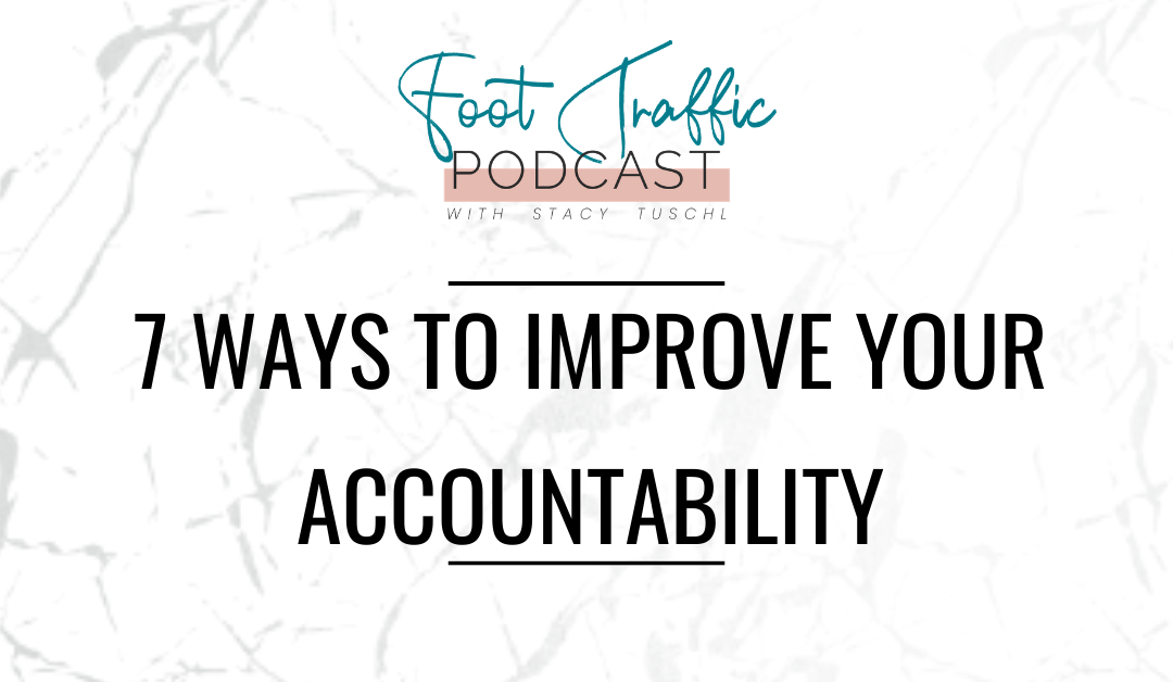 7 WAYS TO IMPROVE YOUR ACCOUNTABILITY