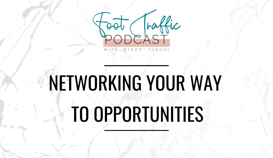 NETWORKING YOUR WAY TO OPPORTUNITIES