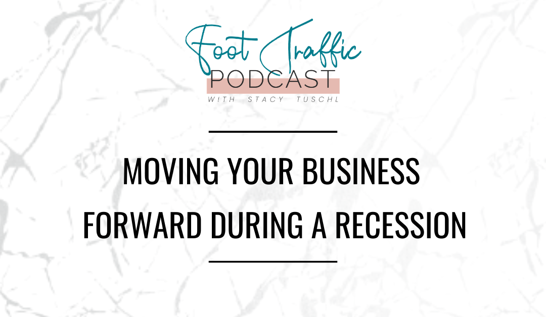 Moving Your Business Forward During A Recession