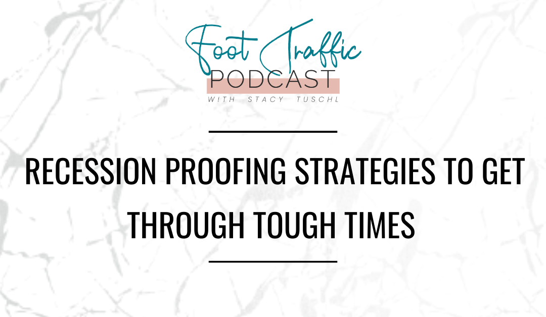 Recession Proofing Strategies To Get Through Tough Times