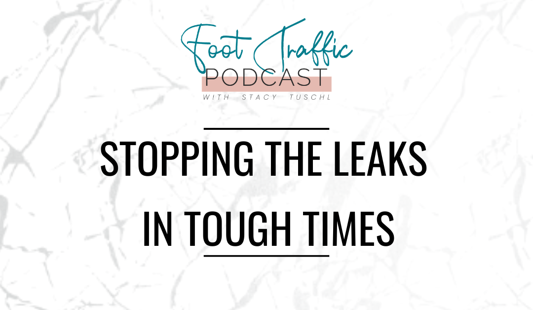 Stopping The Leaks In Tough Times