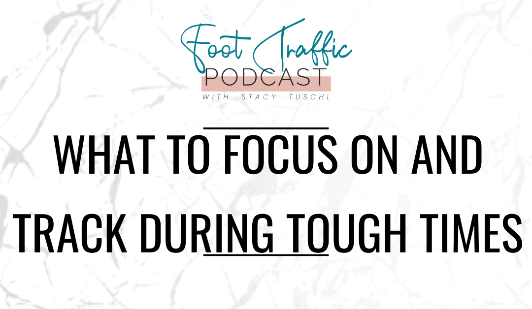 What To Focus On And Track During Tough Times