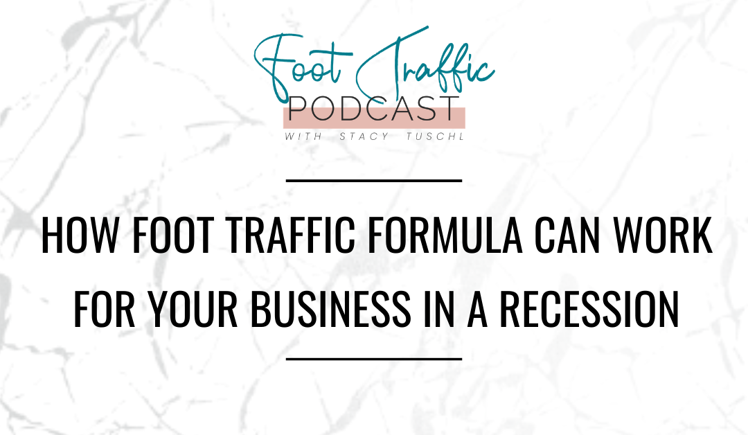 How Foot Traffic Formula Can Work For Your Business In A Recession