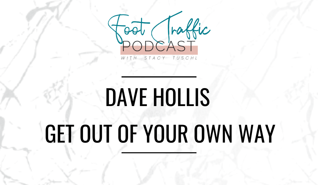 Dave Hollis – Get Out Of Your Own Way