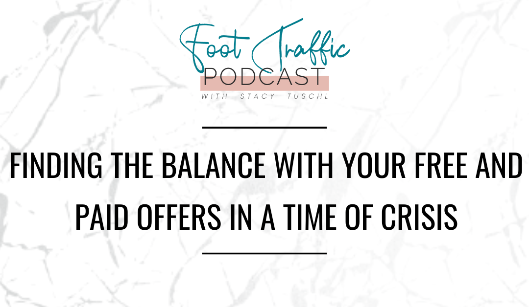 Finding the Balance with your Free and Paid Offers in a Time of Crisis
