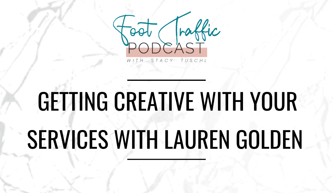 Getting Creative With Your Services With Lauren Golden