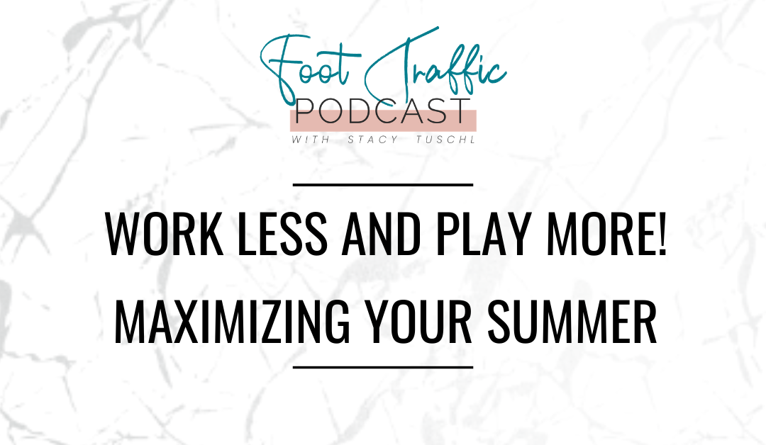 Work Less And Play More! Maximizing Your Summer