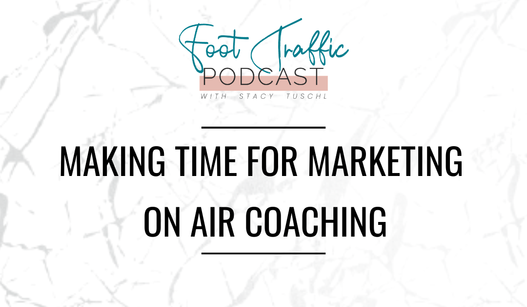 Making Time For Marketing On Air Coaching