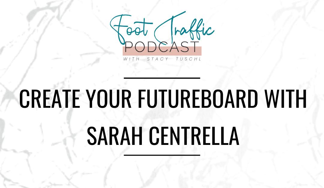 Create Your FutureBoard With Sarah Centrella