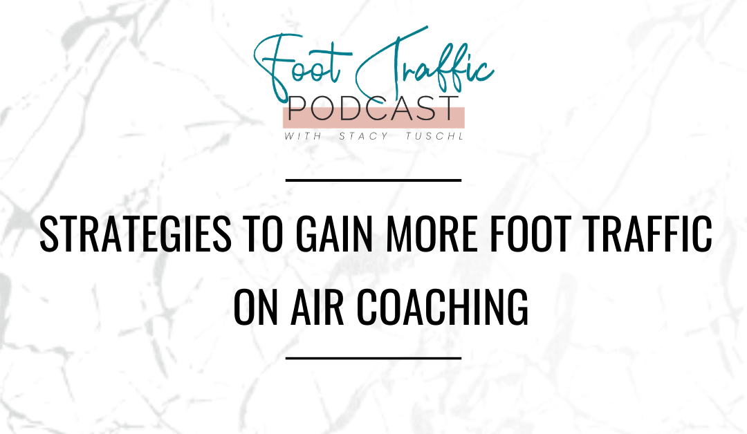 Strategies To Gain More Foot Traffic On Air Coaching