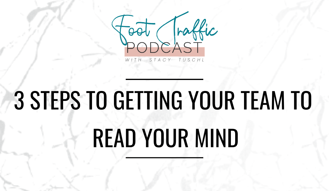 3 Steps to Getting Your Team to Read Your Mind