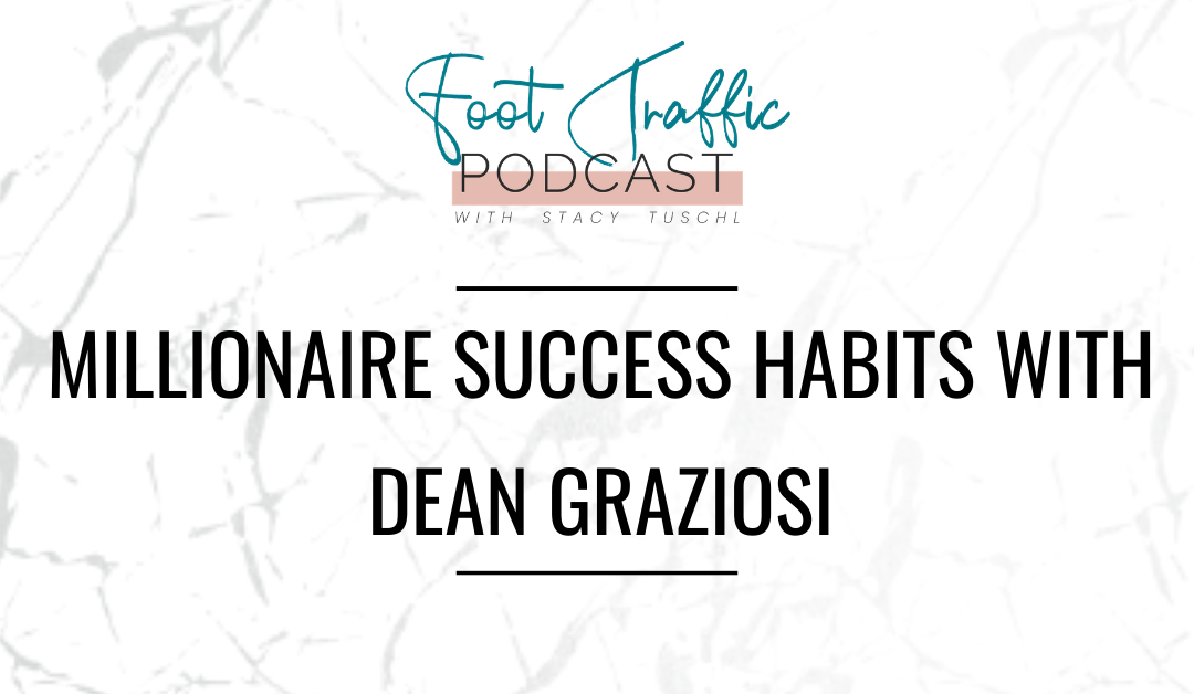 Millionaire Success Habits With Dean Graziosi