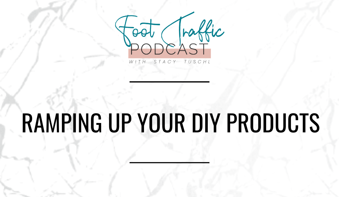 Ramping Up Your DIY Products