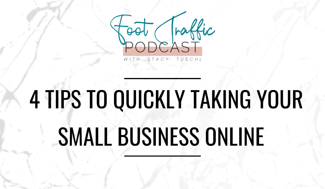 4 Tips to Quickly Taking Your Small Business Online