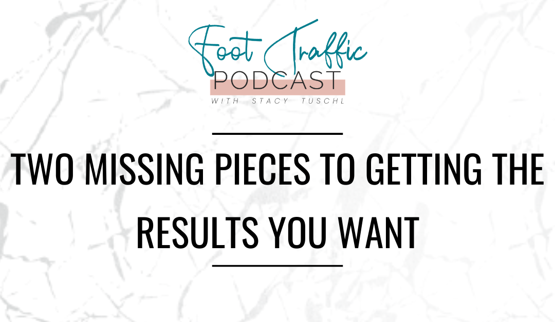 Two Missing Pieces to Getting The Results You Want