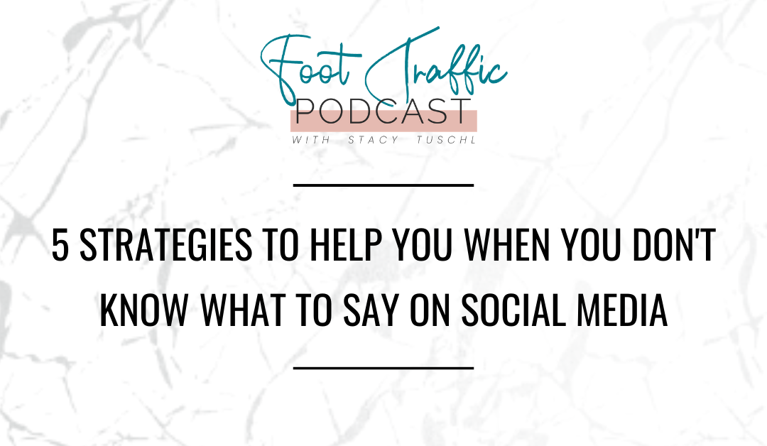 5 Strategies To Help You When You Don't Know What To Say On Social Media